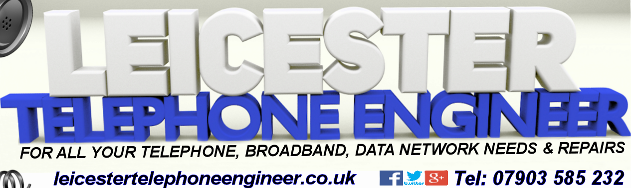 Telephone & Broadband engineer Specialist in Leicestershire 2018